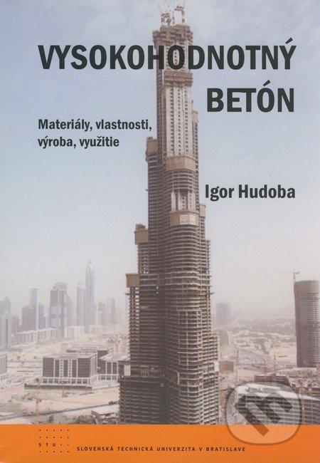 Vysokohodnotný betón - Igor Hudoba