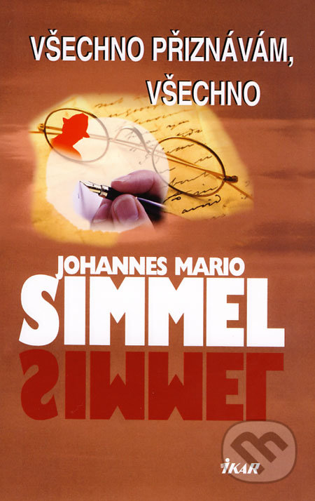 Všechno přiznávám, všechno - Johannes Mario Simmel