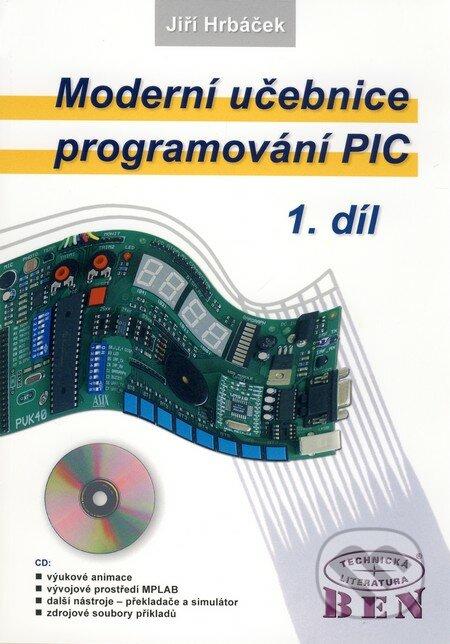 Moderní učebnice programování PIC 1 - Jiří Hrbáček