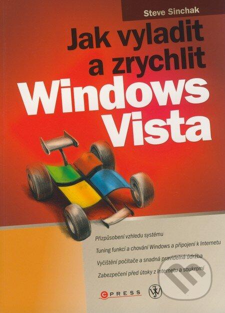 Jak vyladit a zrychlit Windows Vista - Steve Sinchak