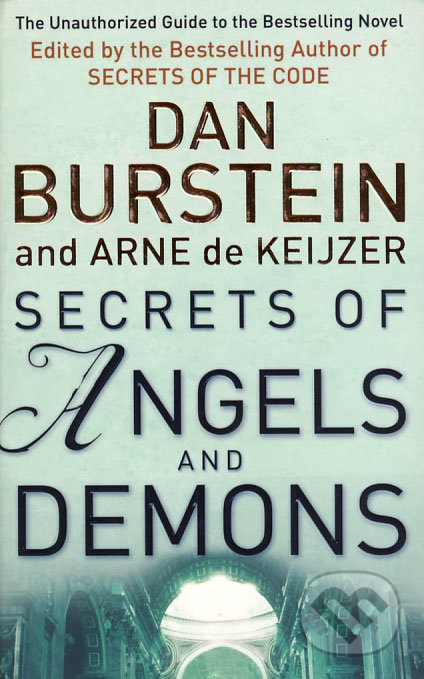 Secrets of Angels & Demons - Dan Burstein, Arne de Keijzer