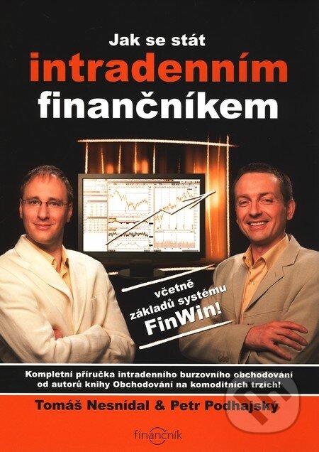 Jak se stát intradenním finančníkem - Tomáš Nesnídal, Petr Podhajský