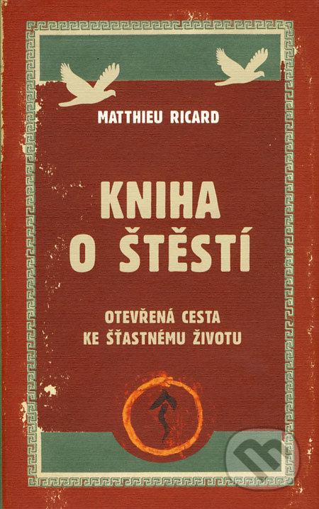 Kniha o štěstí - Matthieu Ricard