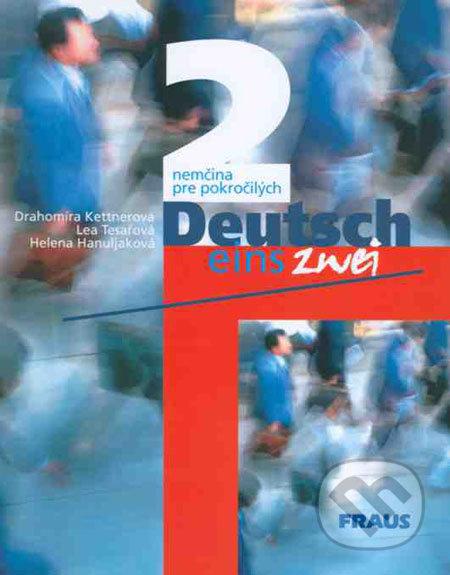 Deutsch eins, zwei 2 - Drahomíra Kettnerová, Lea Tesařová, Helena Hanuljaková