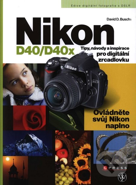 Nikon D40/D40x - David D. Busch