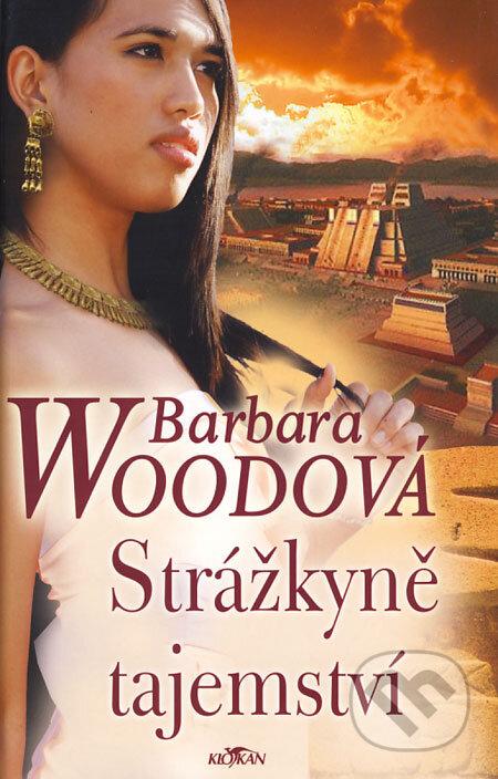 Strážkyně tajemství - Barbara Wood