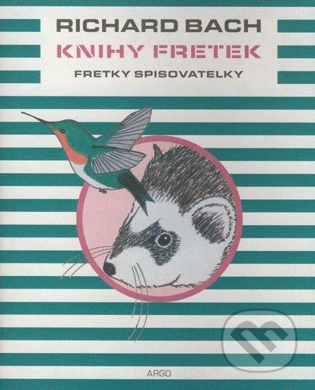 Argo Knihy Fretek 3. - Fretky spisovatelky - Richard Bach