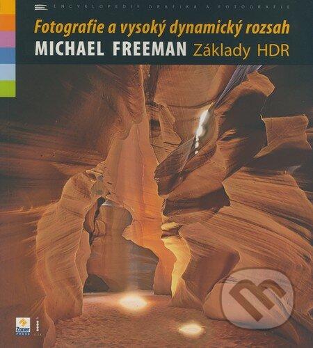 Fotografie a vysoký dynamický rozsah - Michael Freeman