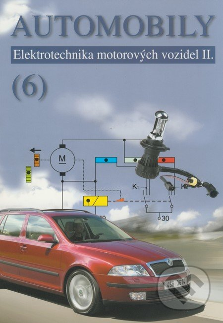 Automobily (6) - Zdeněk Jan, Bronislav Ždánský, Jindřich Kubát