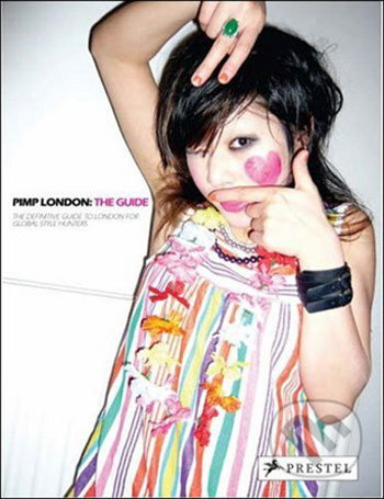Pimp London: The Guide - Briony Quested