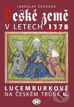 České země v letech 1378 - 1437 - Jaroslav Čechura