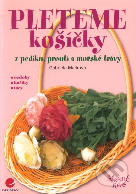 Pleteme košíčky - Gabriela Marková