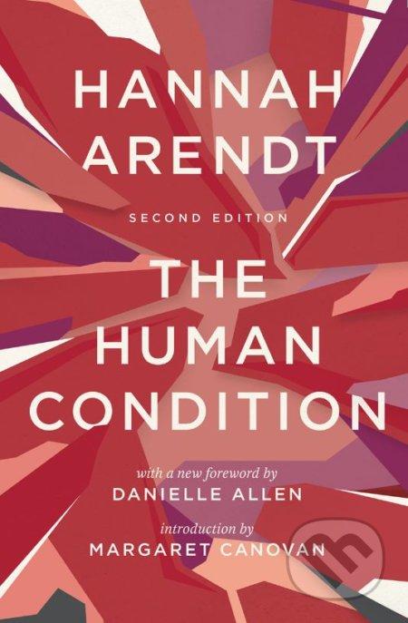Human Condition - Hannah Arendt, Margaret Canovan, Danielle Allen