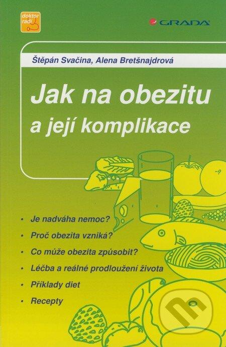 Jak na obezitu a její komplikace - Štěpán Svačina, Alena Bretšnajdrová