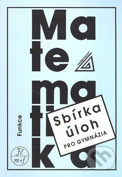 Sbírka úloh pro gymnázia (Funkce) - Oldřich Odvárko