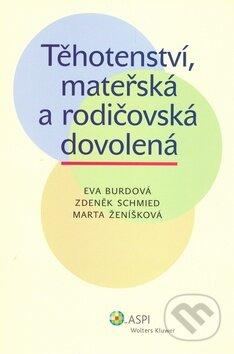 Těhotenství, mateřská a rodičovská dovolená - Eva Burdová a kol.