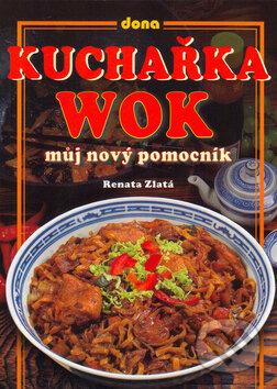 Kuchařka wok - Renata Zlatá