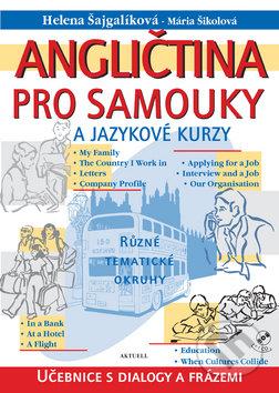Angličtina pro samouky a jazykové kurzy + CD - Helena Šajgalíková, Mária Šikolová