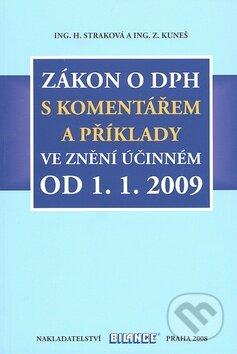 Zákon o DPH s komentářem a příklady ve znění účinném od 1.1.2009 - Hana Straková, Zdeněk Kuneš
