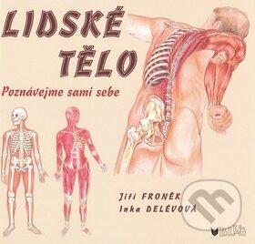 Lidské tělo - Jiří Froněk, Inka Delévová