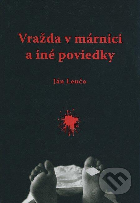 Vražda v márnici a iné poviedky - Ján Lenčo