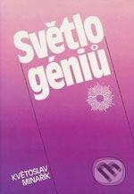 Světlo géniů - Květoslav Minařík