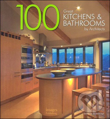 100 Great Kitchens and Bathrooms -