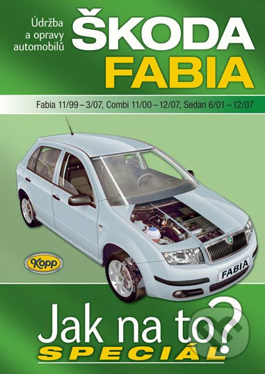 Škoda Fabia (Fabia 11/99 - 3/07, Combi 11/00 - 12/07, Sedan 6/01 - 12/07) -