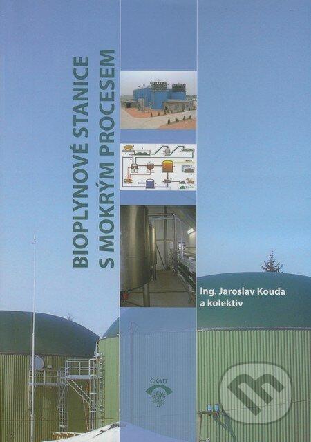 Bioplynové stanice s mokrým procesem - Jaroslav Kouďa
