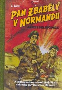 Pan Zbabělý v Normandii - 1.část - James Delingpole