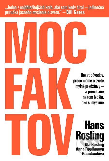 Moc faktov - Hans Rosling, Ola Rosling, Anna Rosling Rönnlund
