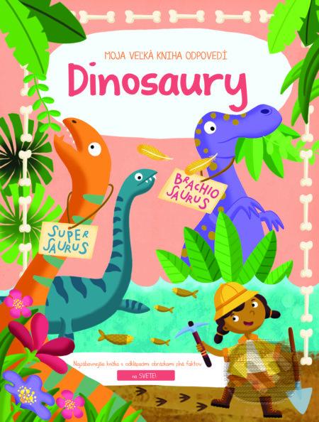Moja veľká kniha odpovedí: Dinosaury -