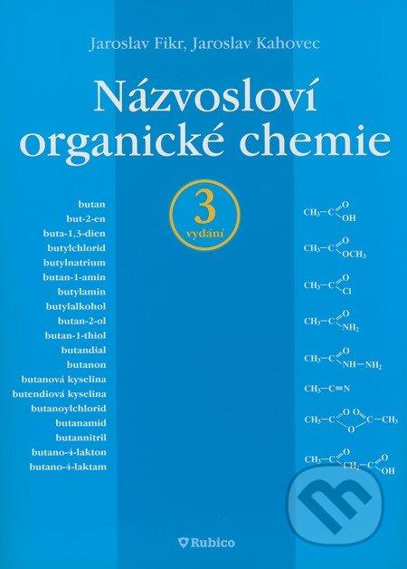 Názvosloví organické chemie - Jaroslav Fikr, Jaroslav Kahovec
