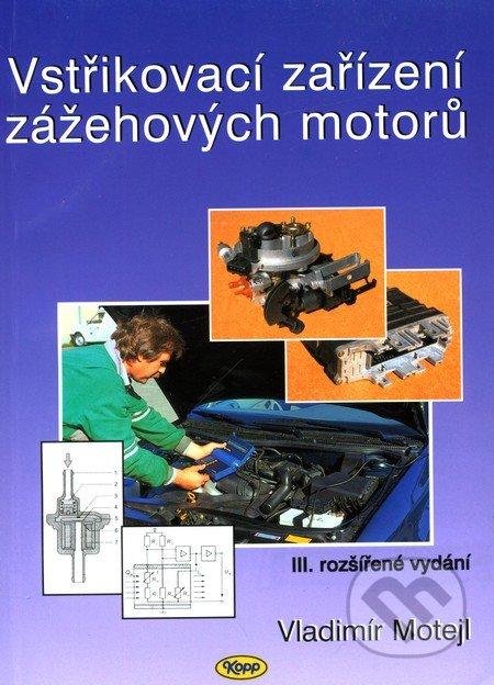 Vstřikovací zařízení zážehových motorů - Vladimír Motejl