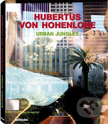 Urban Jungles - Hubertus von Hohenlohe