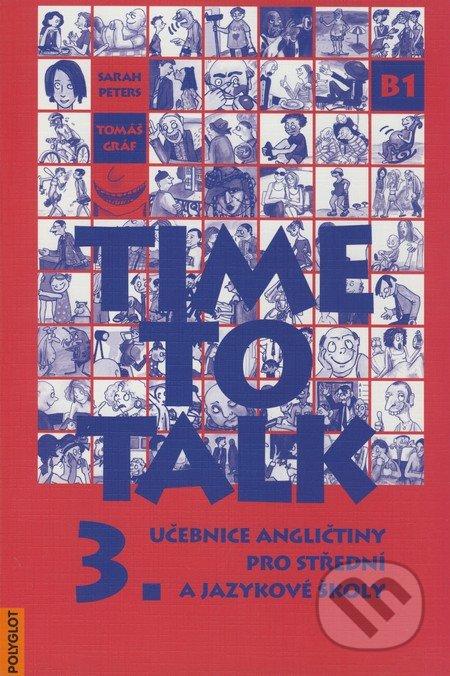 Time to Talk - Kniha pro studenty (3. díl) - Sarah Peters, Tomáš Gráf