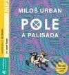 Pole a palisáda (MP3 audiokniha) - Miloš Urban