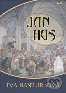 Jan Hus - Eva Kantůrková