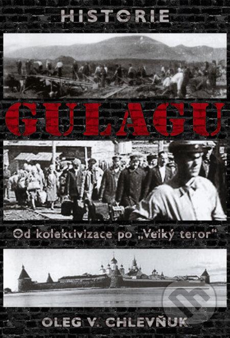 Historie gulagu - Oleg V. Chlevňuk