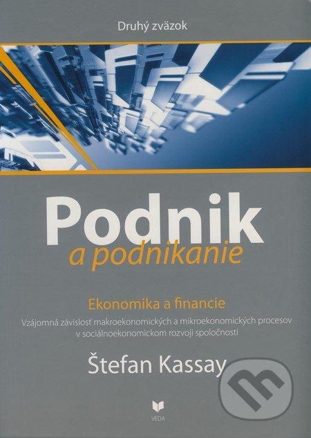 Podnik a podnikanie (Druhý zväzok) - Štefan Kassay