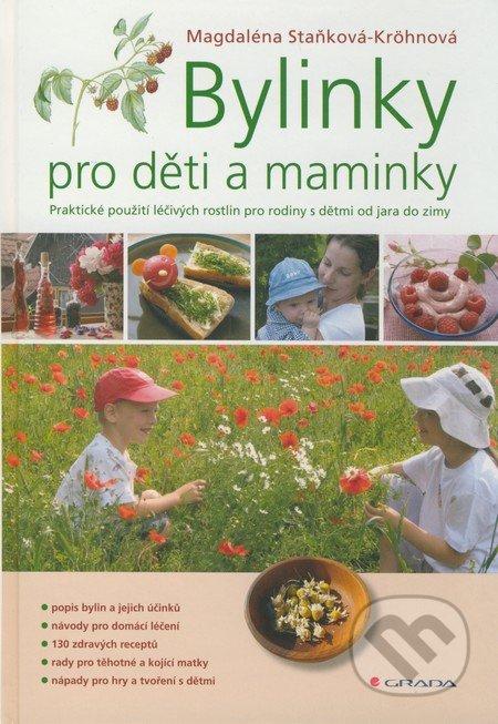Bylinky pro děti a maminky - Magdaléna Staňková-Kröhnová