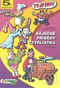 Báječné příběhy čtyřlístku 1979 až 1982 (5. velká kniha) - Ljuba Štíplová, Jaroslav Němeček