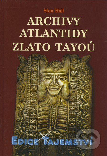 Archivy Atlantidy - Zlato Tayoů - Stan Hall