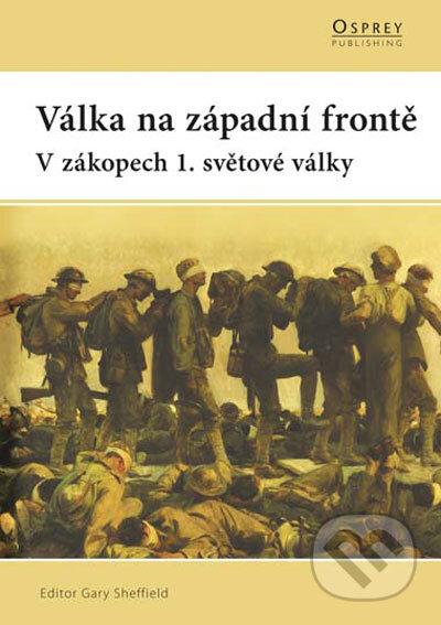 Válka na západní frontě - Editor Gary Sheffield