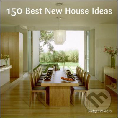 150 Best House Ideas - Bridget Vranckx