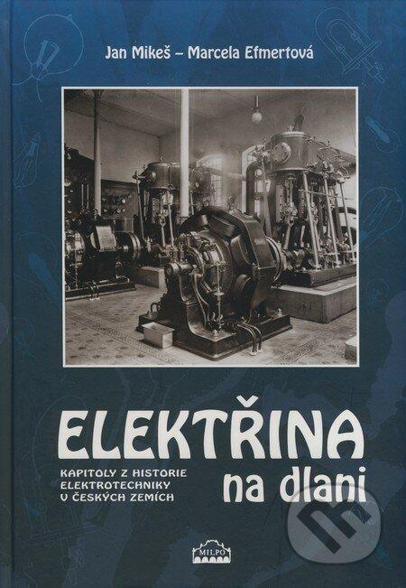 Elektřina na dlani - Jan Mikeš, Marcela Efmertová
