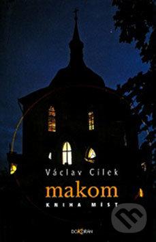 Makom - Kniha míst - Václav Cílek