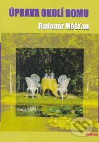 Úpravy okolí domu - Radomír Měšťan