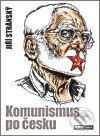 Komunismus po česku - Jiří Stránský