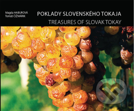 Poklady slovenského Tokaja - Magda Haburová, Tomáš Čižmárik